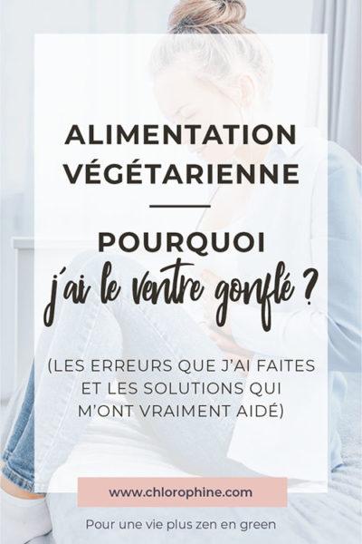 Alimentation végétarienne pourquoi j'ai le ventre gonflé ?